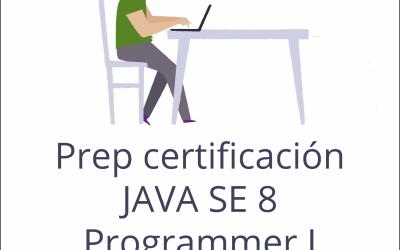 Curso de Certificación OCA: Oracle Certified Associate Java SE 8 Programmer I